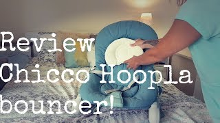 BEST BABY BOUNCER EVER?| CHICCO HOOPLA BOUNCER REVIEW