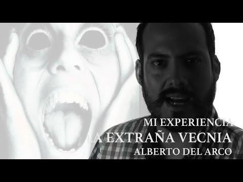 VECINA EXTRAÑA  / MI EXPERIENCIA - ALBERTO DEL ARCO