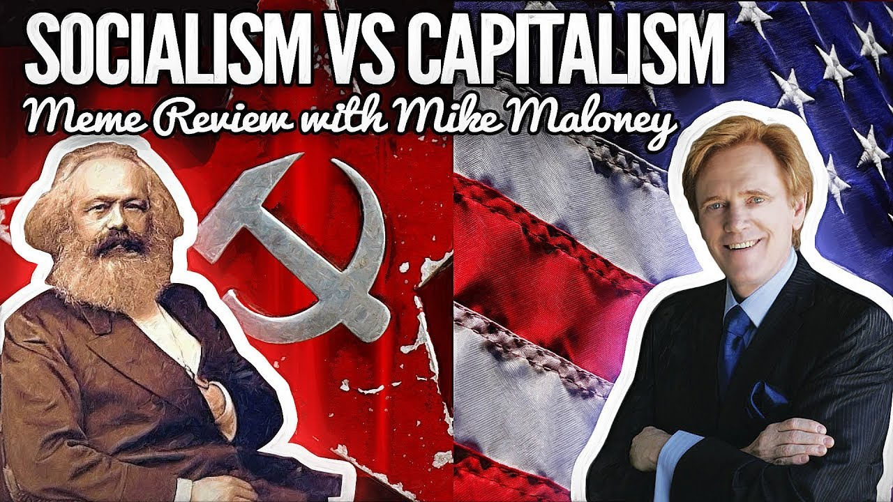 Socialism Vs Capitalism Meme Review With Mike Maloney Youtube
