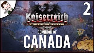 INVADING NEW YORK! Dominion of Canada - Kaiserreich Mod Hearts of Iron 4 Gameplay Part 2