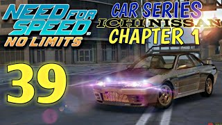 Need For Speed No Limits - Car Series :Ichi Nissan - chapter 1 |Episode 39