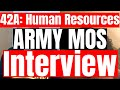 42A: Human Resources Specialist ARMY MOS Interview