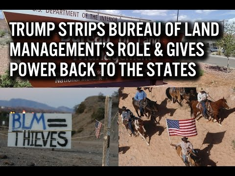 Trump Strips Bureau of Land Management's Role & Gives Power