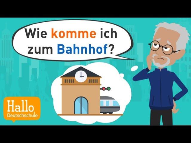 Deutsch lernen | Wie komme ich zum Bahnhof? | Richtung angeben | Lokaladverbien