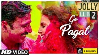 GO PAGAL Full Video Song _ Jolly LLB 2 _ Akshay Kumar _ Subhash Kapoor | T-Series46