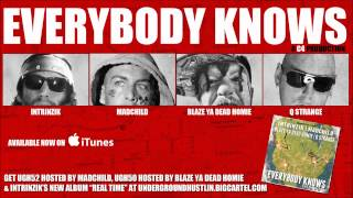 Intrinzik  - Everybody Knows (feat  Blaze Ya Dead Homie, Madchild & Q Strange) 480 326 4426