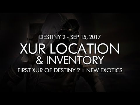 Destiny 2 - Xur Location & Inventory for 9-15-17 / September 15, 2017 - The First Xur!