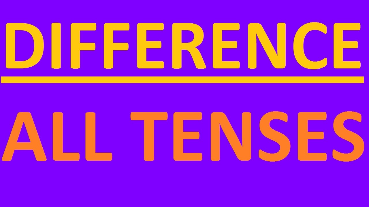 hight resolution of 12 ENGLISH TENSES - DIFFERENCE. All Tenses in English grammar with examples  - intermediate grammar - YouTube