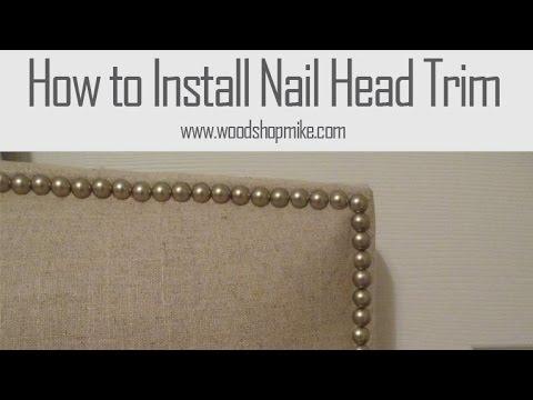 Installing Nail Head Trim Youtube