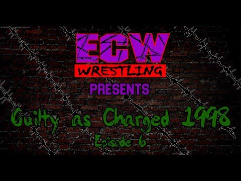 """TEW 2016 - Extreme Championship Wrestling - Episode 6 - """"Guilty as Charged '98"""""""