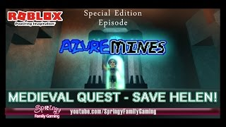 SFG - Roblox - Azure Mines - Medieval Quest - Save Helen!! (SPECIAL EDITION EPISODE)