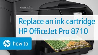 Replacing an Ink Cartridge in the HP OfficeJet Pro 8710 Printer
