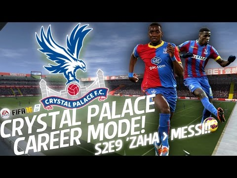 CRYSTAL PALACE CAREER MODE S2E9 'ZAHA IS MESSI!!' | FIFA 16 CAREER MODE
