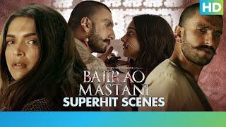 Bajirao Mastani - Superhit Best Scenes - Ranveer Singh, Deepika Padukone & Priyanka Chopra