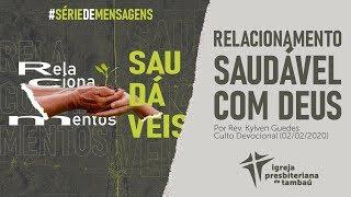 IPTambaú | Relacionamento saudável com Deus | Kylven Guedes | 02/02/2020 | 9h