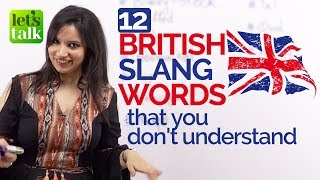 English conversation practice 12 British English SLANG WORDS you need to know - Improve your English Speaking