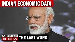 Economists sound alarmed, Is the credibility of India's data at risk? | The Last Word