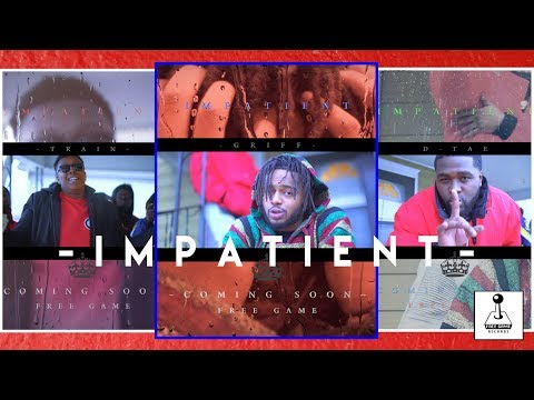 "Free Game ""Impatient"" - Official Music Video - Griff X D-Tae X D-Train"