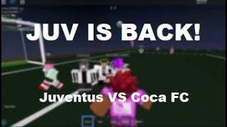 JUV IS BACK! | Juventus VS Coca FC Match | MPS (ROBLOX)
