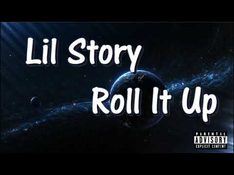 Lil Story - Roll It Up (Official Audio)