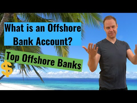 What is an Offshore Bank Account? + Top Why You Might Want One Especially Today