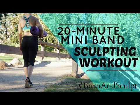 20-Minute Mini Band Sculpting Workout #BurnAndSculpt | MFit