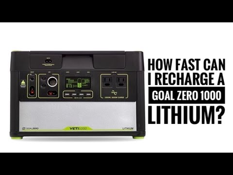 How Fast Can I Recharge A Goal Zero 1000 Lithium?