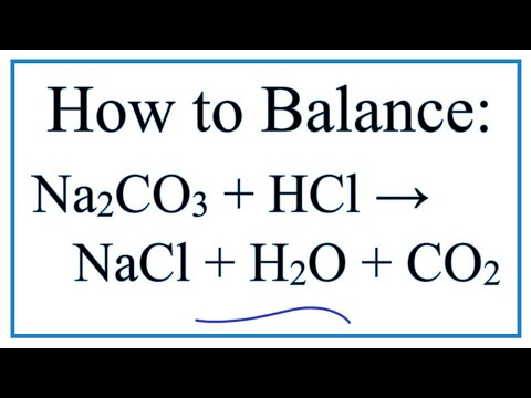 How To Balance Na2CO3 + HCl = NaCl + H2O + CO2      (Sodium Carbonate + Hydrochloric Acid)