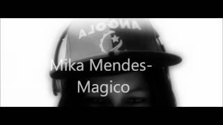Mika Mendes- Magico