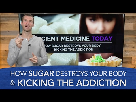 How Sugar Destroys Your Body & Kicking the Sugar Addiction