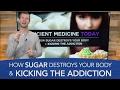 How Sugar Destroys Your Body Kicking the Sugar Addiction