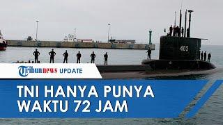 TNI hanya Punya 72 Jam untuk Selamatkan Kapal Selam KRI Nanggala 402 sebelum Cadangan Oksigen Habis