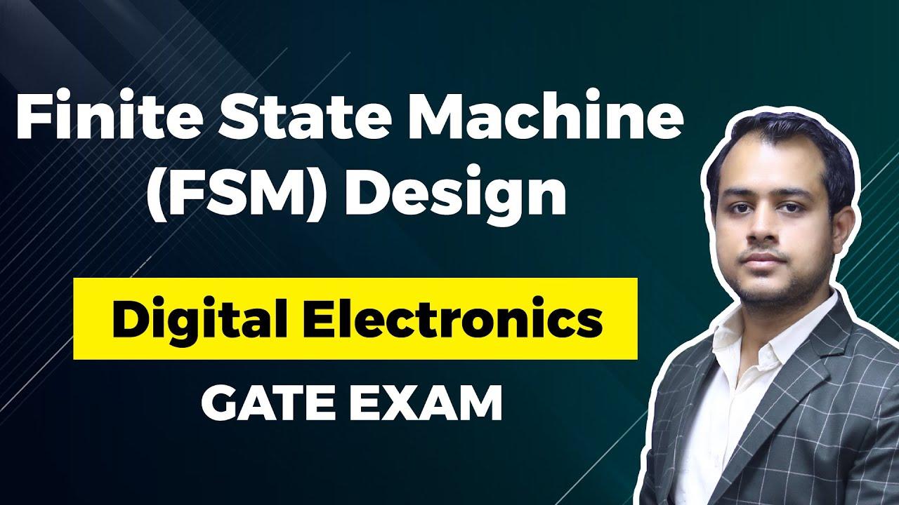 Download Finite State Machine (FSM) Design | Digital Electronics | GATE (EE, ECE) Exam