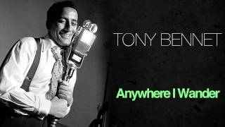 Tony Bennett - Anywhere I Wander