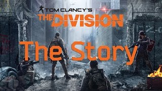 Tom Clancy's The Division - Full Story