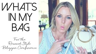 What's In My Bag | Reward Style Blogger Conference