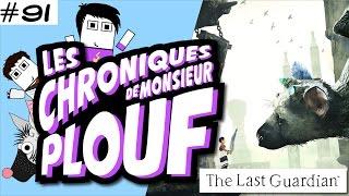 The Last Guardian - Chroniques de Monsieur Plouf #91
