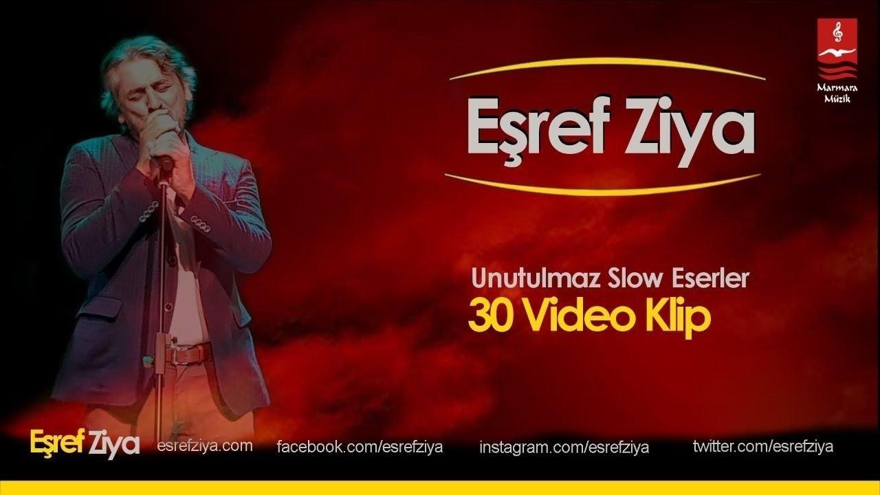 """EŞREF ZİYA """"UNUTULMAZ SLOW EZGİLER""""  ( 30 VİDEO KLİP )"""