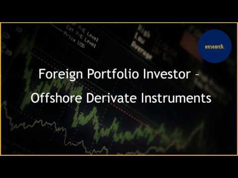 Foreign Portfolio Investor - Offshore Derivate Instruments