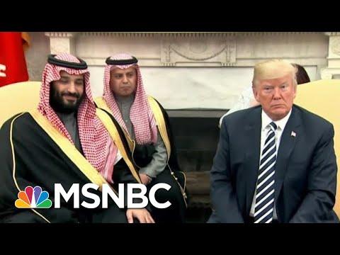 Rpt: Donald Trump, Saudis Seek 'Mutually Agreeable Explanation' In Killing   The Last Word   MSNBC
