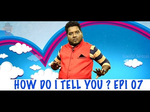 How Do I Tell You ? #8 | Funny Comments Reactions | Smile Settai