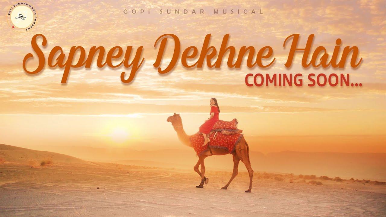Sapney Dekhne Hain | Music Video | Gopi Sundar | Lekshmi .S. Nair