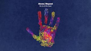 Скачать Above Beyond We Are All We Need Continuous Mix