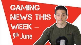 Gaming News This Week - 9th June from Gamerfarm