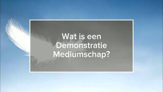 Wat is een Demonstratie Mediumschap?