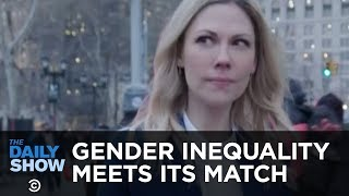 Gender Inequality Just Met Its Match | The Daily Show Presents: Desi Lydic: Abroad