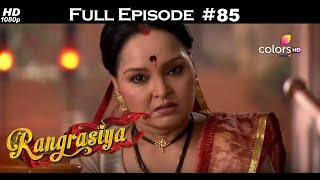 Rangrasiya - Full Episode 85 - With English Subtitles