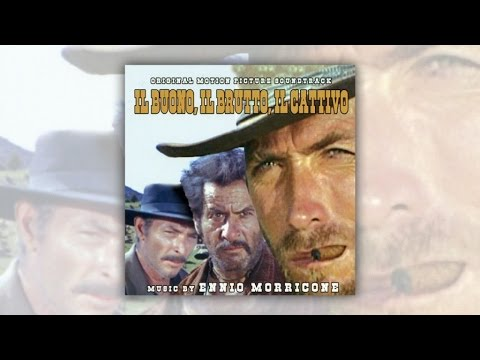 Ennio Morricone - The Good, The Bad and The Ugly (Il Buono, Il Brutto e Il Cattivo) 1966 Official