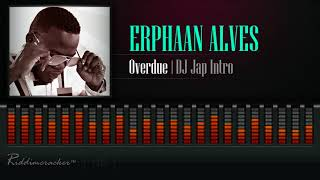 Download Erphaan Alves - Overdue (DJ Jap Intro) [2018 Soca] [HD] MP3 song and Music Video