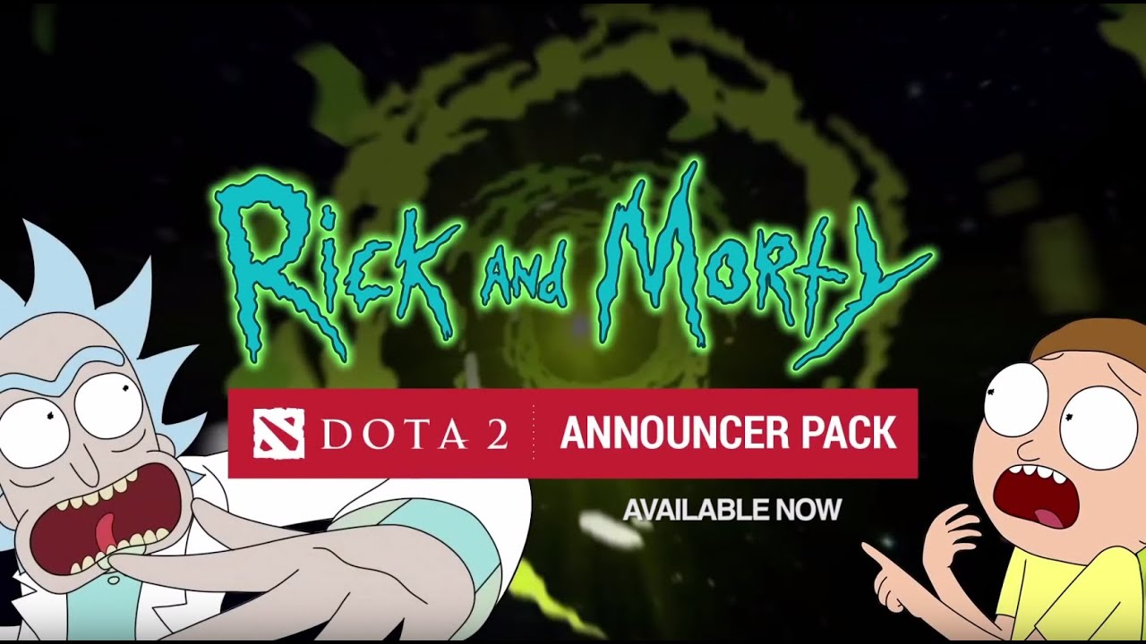 rick and morty announcer pack for dota 2 available now youtube